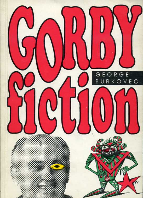 Burkovec George - Gorby fiction