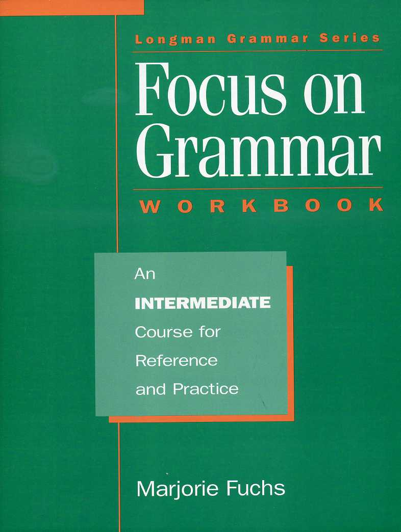 Fuchs Marjorie - Focus on Grammar - workbook