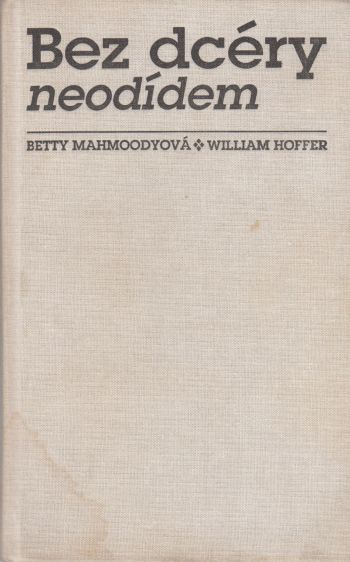 Mahmoodyová Betty - Hoffer William - Bez dcéry neodídem