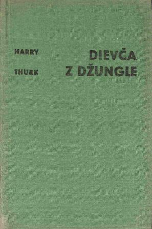 Thürk Harry - Dievča z džungle