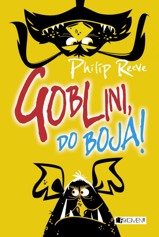 Philip Reeve - Goblini, do boja!