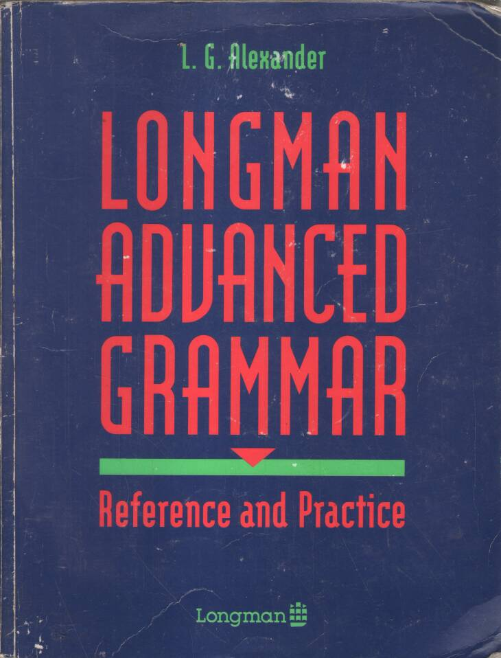 Alexander G.L. - Longman advanced grammar