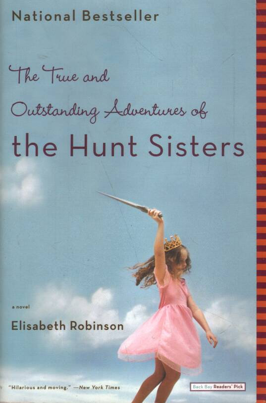 Robinson Elisabeth - The True and Outstanding Adventures of the Hunt Sisters