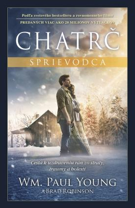 William Paul Young, Brad Robinson - Chatrč - Sprievodca
