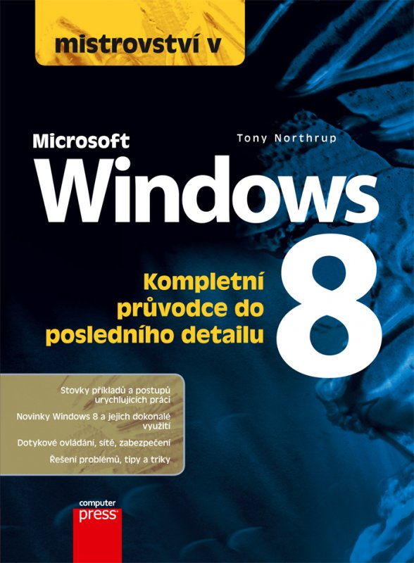 Tony Northrup - Mistrovství v Microsoft Windows 8