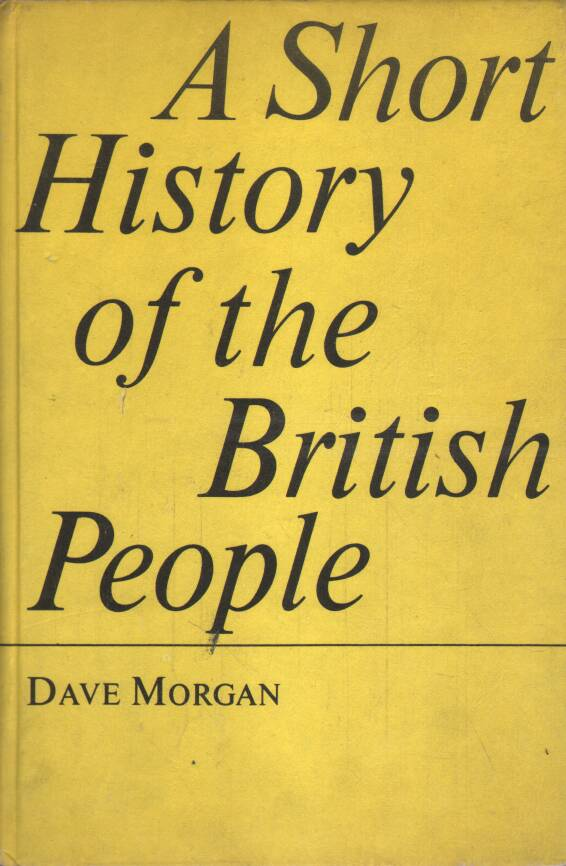 Morgan Dave - A Short History of the British People