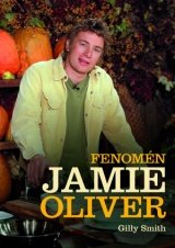 Smith Gilly - Fenomén Jamie Oliver