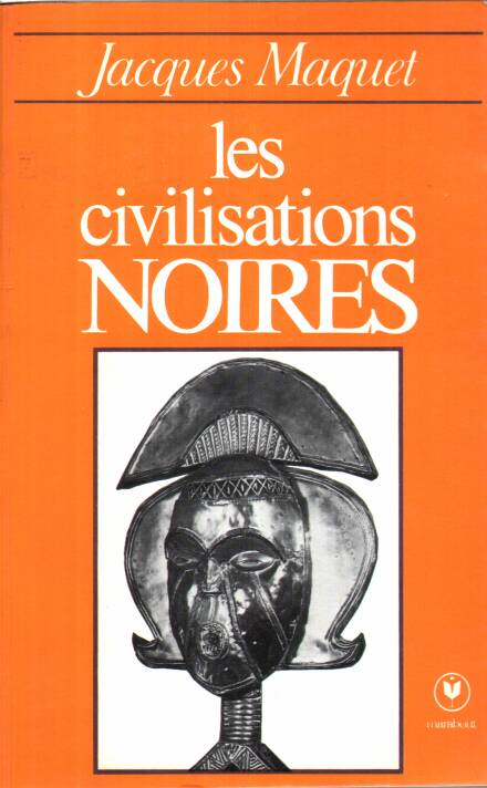Maquet Jacques - Les civilisations noires