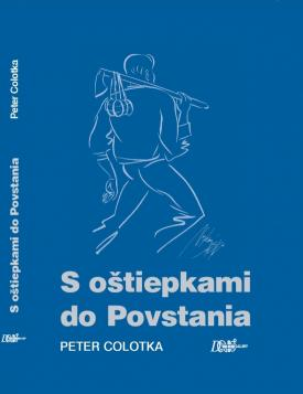 Colotka Peter - S oštiepkami do Povstania