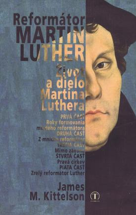 Kittelson M. James - Reformátor Luther