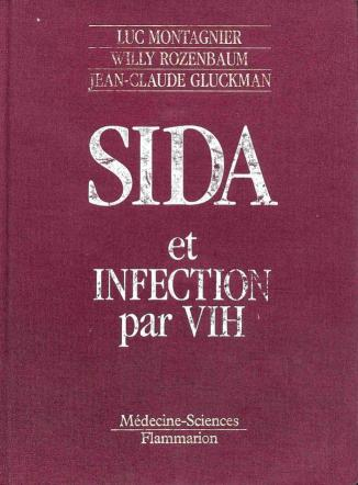 Montagnier Luc - Rozenbaum Willy - Gluckman Jean-Claude - SIDA et infection par VIH