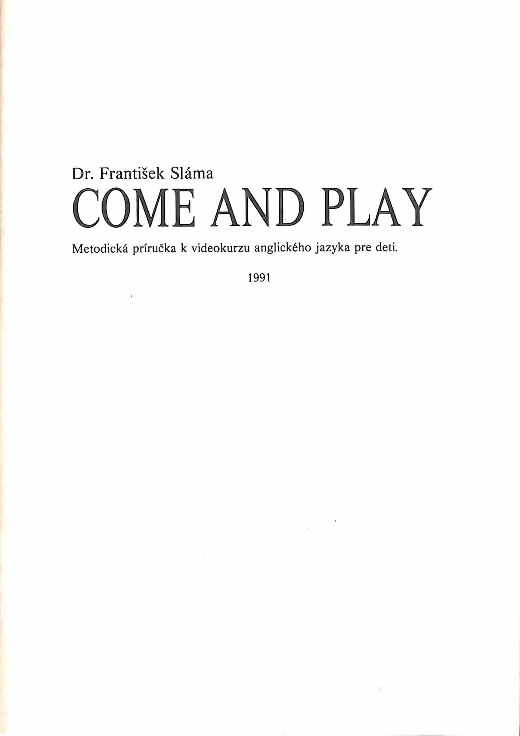 Sláma František - Come and Play