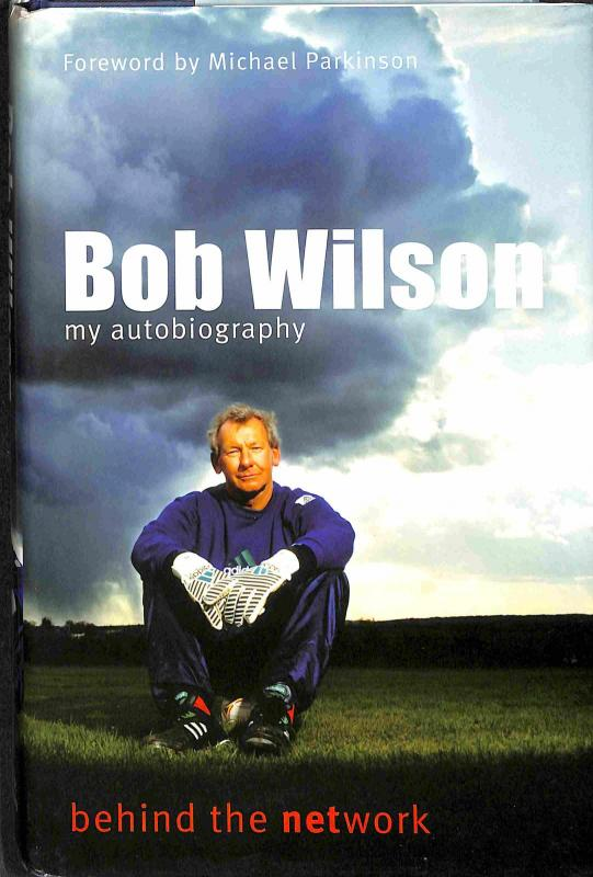 Wilson Bob - Behind the Network: My Autobiography