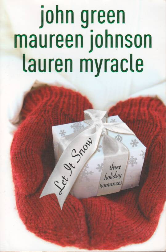 John Green - Maureen Johnson - Lauren Myracle - Let It Snow