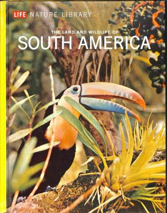 Bates Marston - The Land and Wildlife of South America
