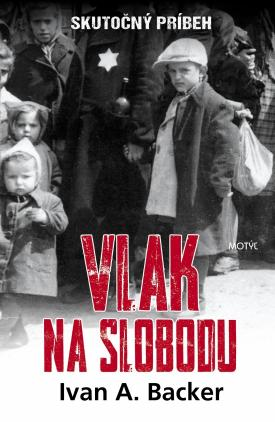 Backer A. Ivan - Vlak na slobodu