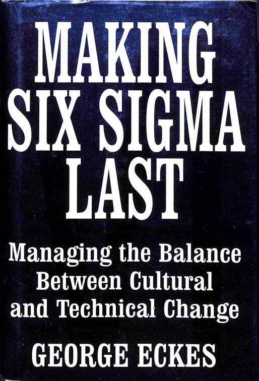 Eckes George - Making Six Sigma Last