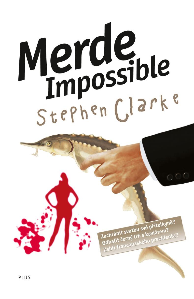 Clarke Stephen - Merde Impossible (brož.)