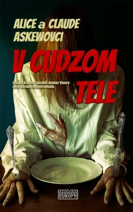 Askewovci Claude a Alice - V cudzom tele