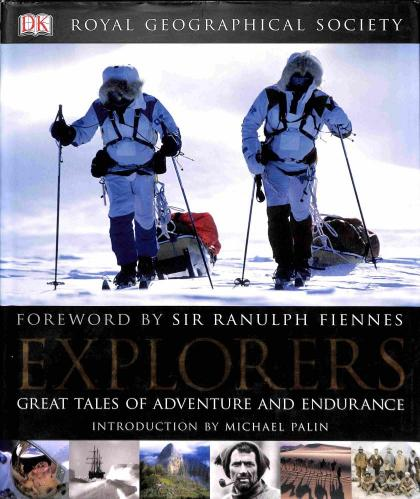 Fiennes Ranulph - Explorers - Great Tales of Adventure and Endurance