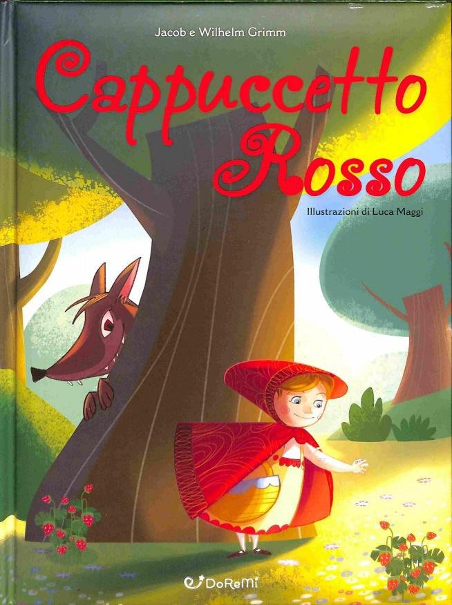 Grimm Jacob a Wilhelm - Cappuccetto Rosso