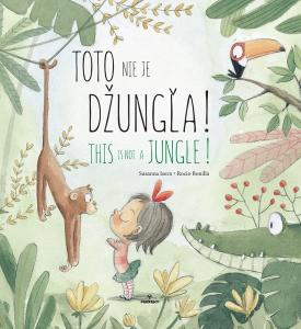Isern Susanna - Toto nie je džungľa! / This is not a jungle!