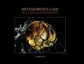 Russ Albert - Metamorfóza ľadu / Ice Metamorphosis