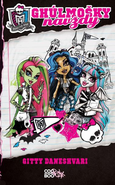 Daneshvari Gitty - Monster High - Ghúlmošky navždy