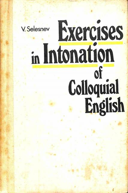 Selesnev V. - Exercises in Intonation of Colloquial English