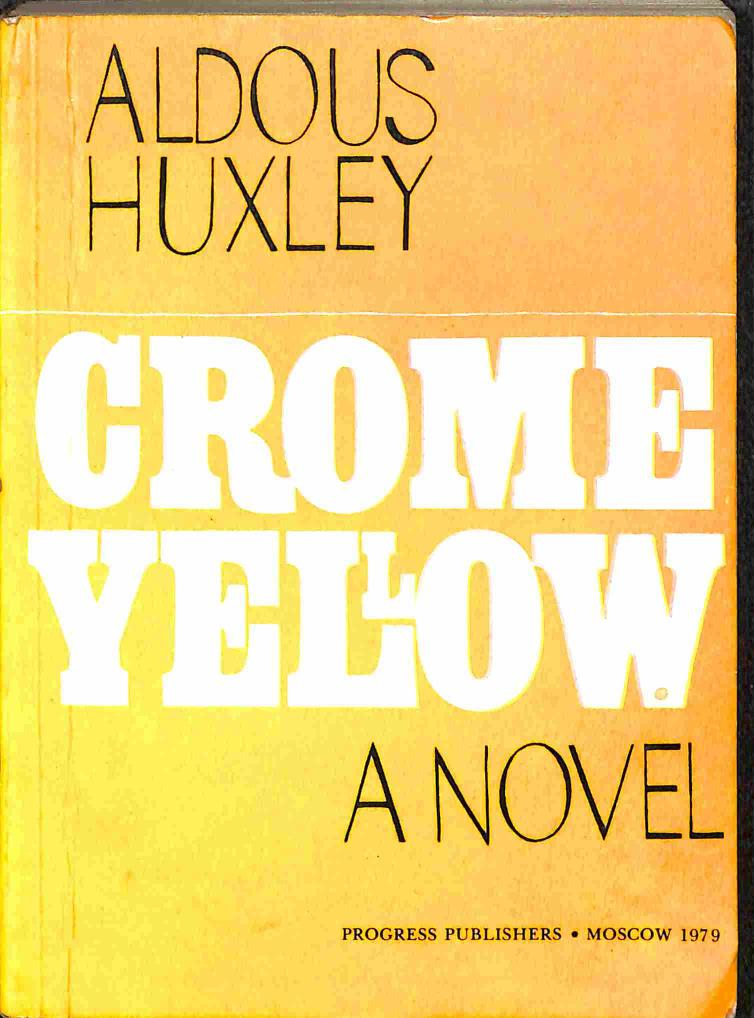 Huxley Aldous - Crome Yellow a Novel