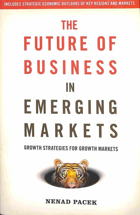 Pacek Nenad - The Future of Business in Emerging Markets