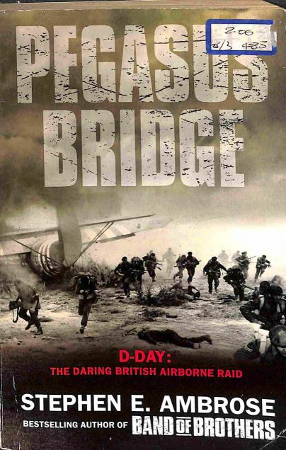 Ambrose E.Stephen - Pegasus Bridge