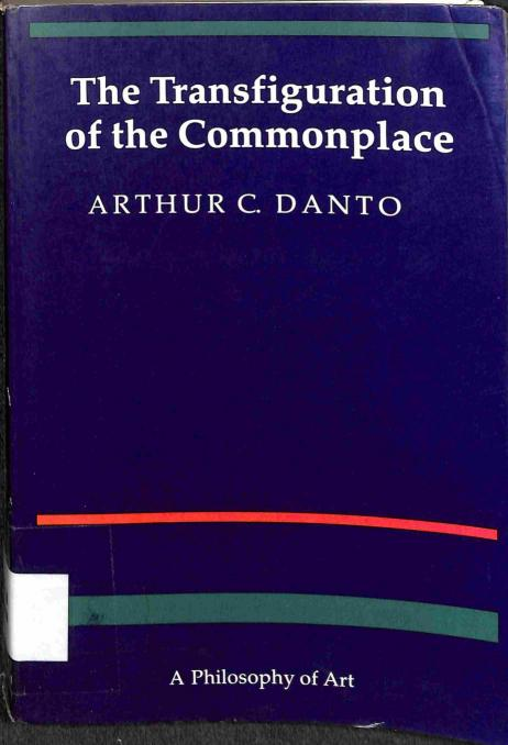 Danto C.Arthur - The Transfiguration of the Commonplace