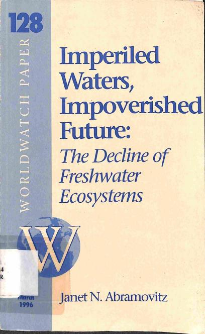 Abramovitz N.Janet - Imperiled Waters, Impoverished Future: The Decline of Freshwater Ecosystems