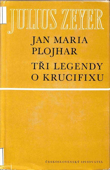 Zeyer Julius - Jan Maria Plojhar - Tři legendy o krucifixu