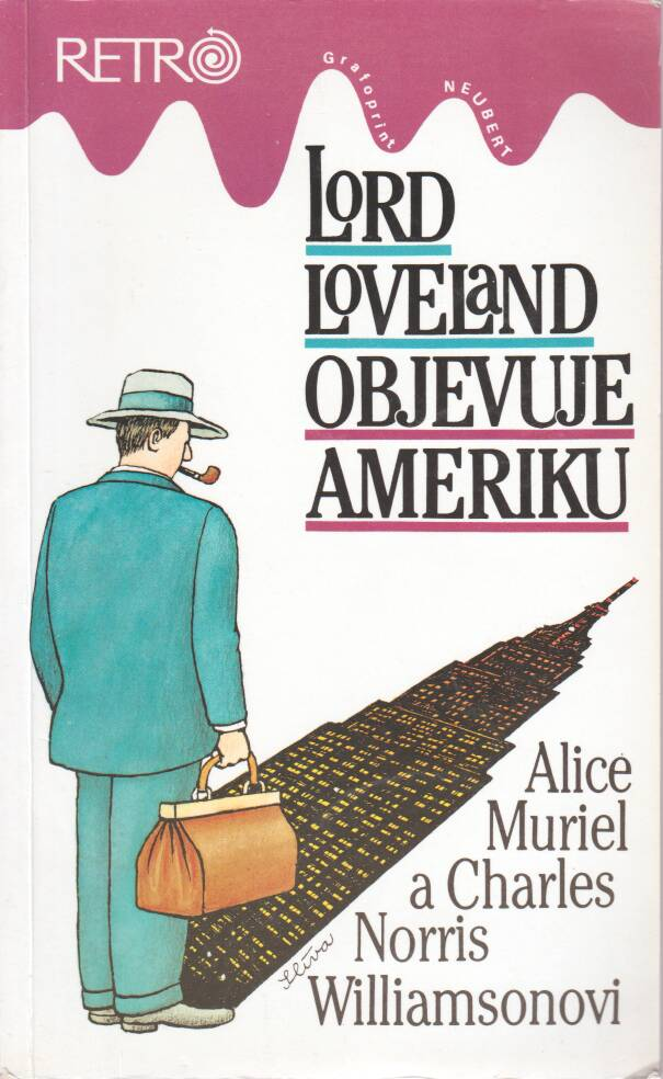 Williamson Alice Muriel - Williamson Charles Norris - Lord Loveland objevuje Ameriku