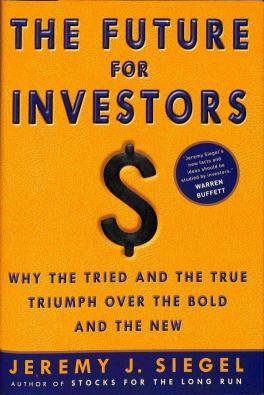 Siegel J. Jeremy - The Future for Investors