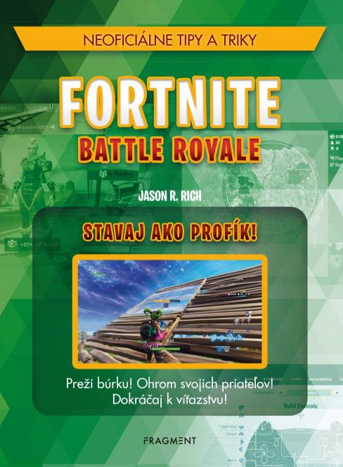 Rich R. Jason - Fortnite Battle Royale: Stavaj ako profík!