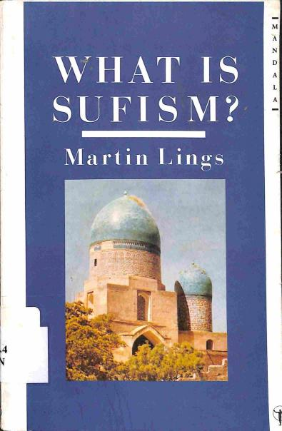 Lings Martin - What is Sufism?