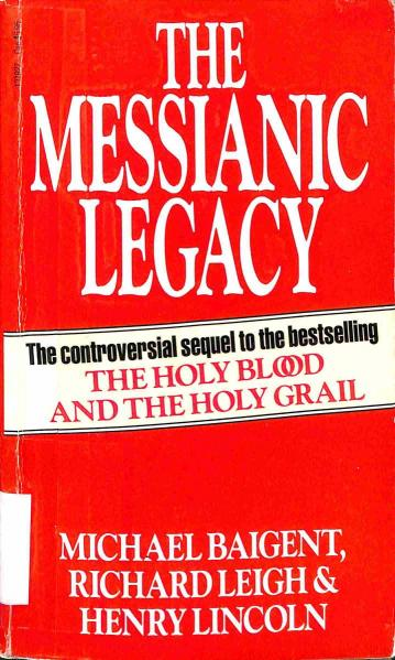 Baigent Michael - Leigh Richard - Lincoln Henry - The Messianic Legacy