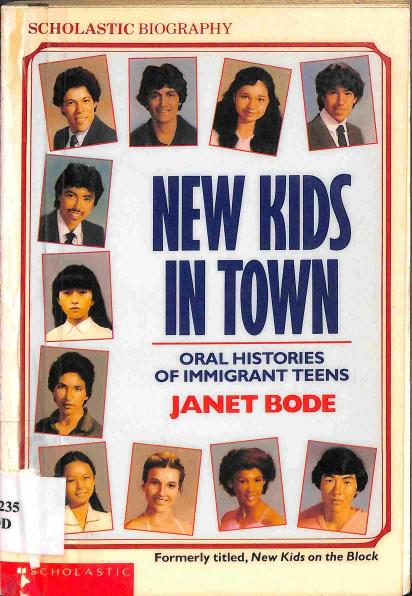 Bode Janet - New Kids in Town: Oral Histories of Immigrant Teens