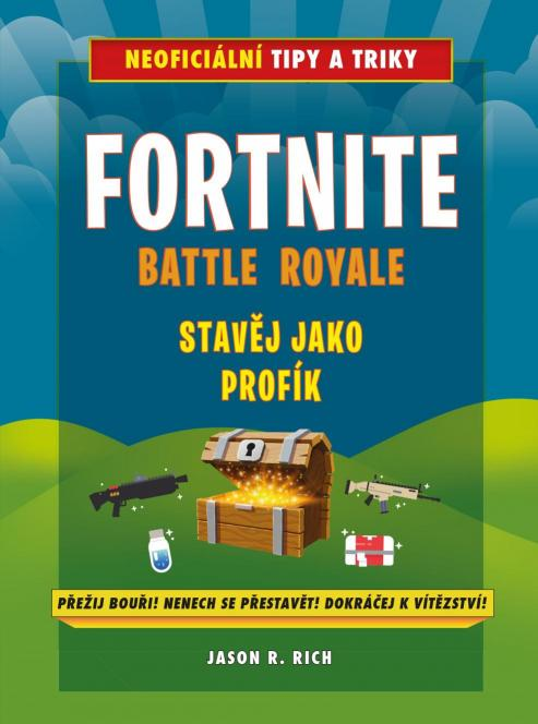 Rich R. Jason - Fortnite Battle Royale: Stavěj jako profík!