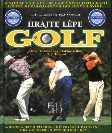 Adams Mike - Tomasi J.T. - Hrajte lépe golf
