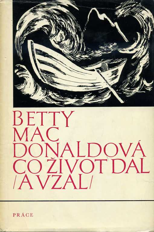 MacDonaldová Betty - Co život dal (a vzal)