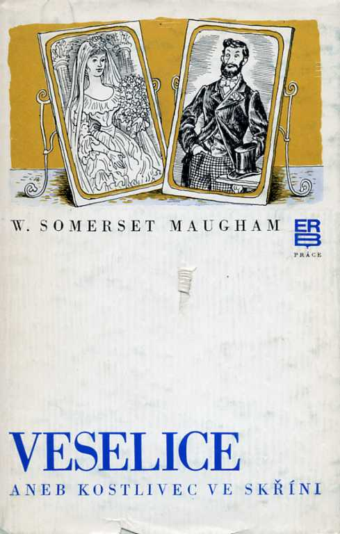 Maugham Somerset William - Veselice aneb kostlivec ve skříni