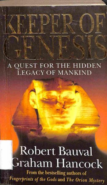 Bauval Robert - Hancock Graham - Keeper of Genesis - A Quest for the Hidden Legacy of Mankind