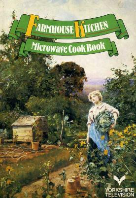 Watts Mary - Farmhouse Kitchen - Microwave Cook Book