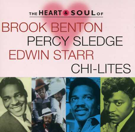 Brook Benton - Chi-Lites - Edwin Starr - Percy Sledge - The Heart And Soul Of