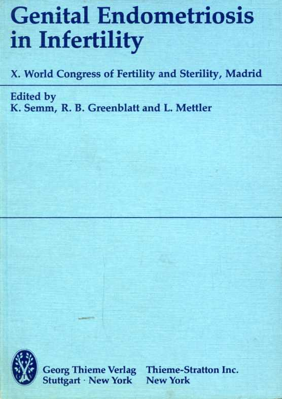 Greenblatt B.R. - Mettler L. - Semm K. - Genital Endometriosis in Infertility
