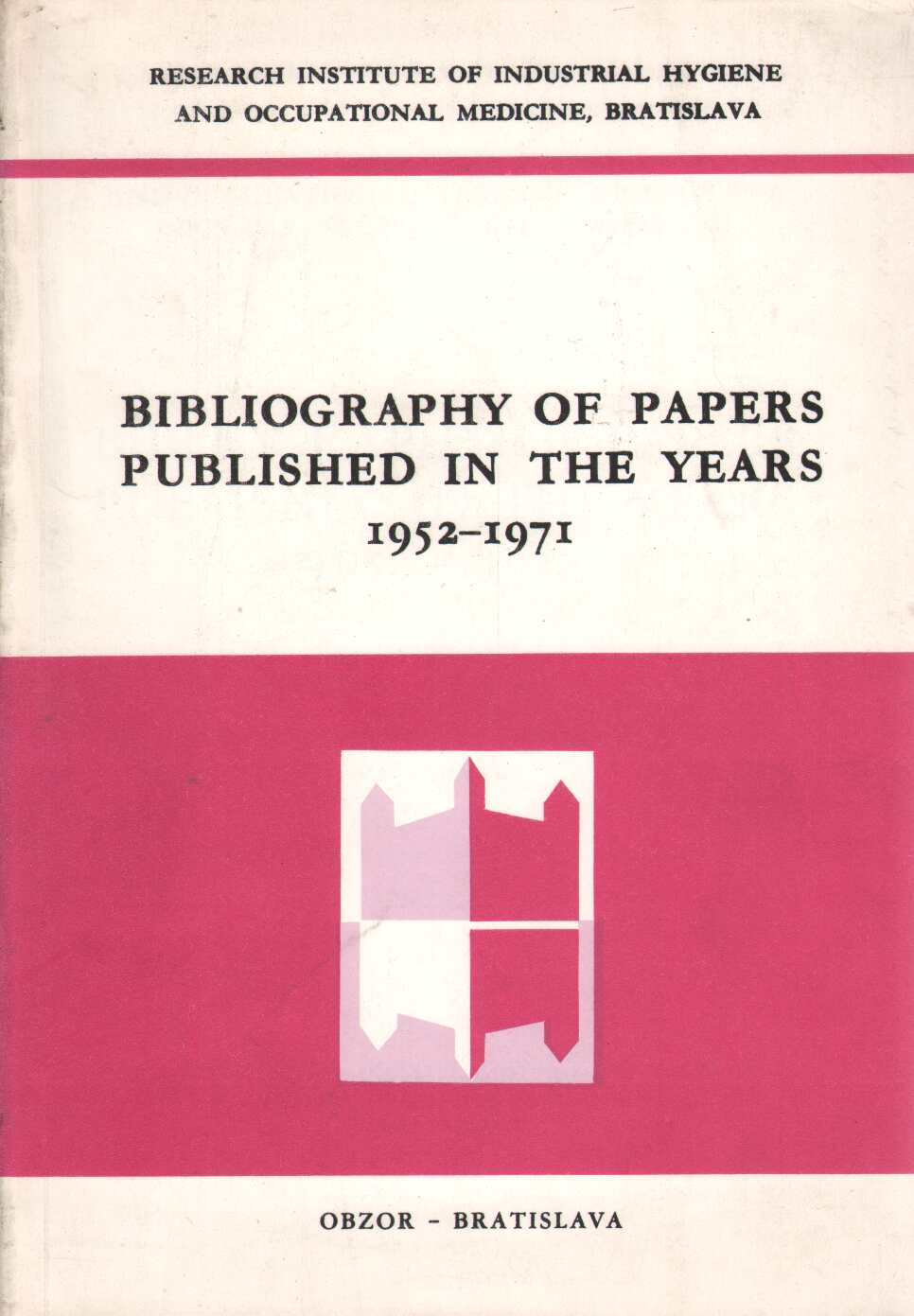 Hanicová K. - Bibliography of papers published in the years 1952-1971